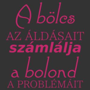 A bölcs az áldásait számlálja, a bolod a problémáit motivációs idézetes falmatrica kép