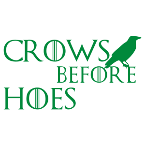 Game of Thrones - Crows before Hoes matrica kép
