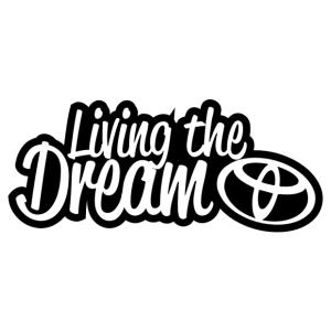Living The Dream Toyota matrica kép